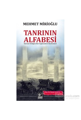 Tanrı'nın Alfabesi: Tanrının Varlığına Dair Argümanların İncelenmesi - Mehmet Mirioğlu