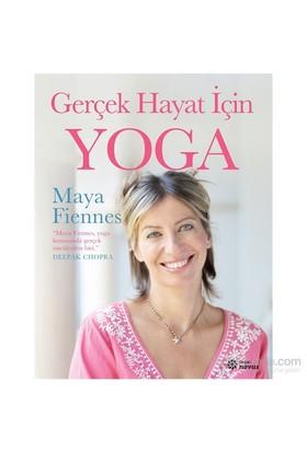 Gerçek Hayat İçin Yoga - Maya Fiennes