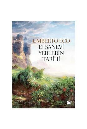Efsanevi Yerlerin Tarihi - Umberto Eco