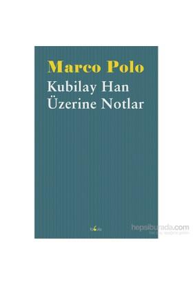 Kubilay Han Üzerine Notlar-Marco Polo