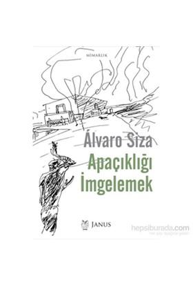 Apaçıklığı İmgelemek-Alvaro Siza
