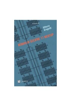 Mimarlık Üzerine 17 Mektup-Vittorio Gregotti