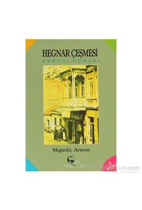 Hegnar Çeşmesi Ermeni Romanı-Mıgırdiç Armen