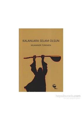 Kalanlara Selam Olsun-Muammer Türkmen