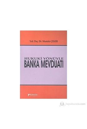 Hukuki Yönüyle Banka Mevduatı-Mustafa Çeker
