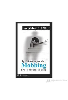 İş Hukuku Açısından Mobbing-Abbas Bilgili
