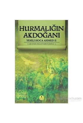 Hurmalığın Akdoğanı Yesili Hoca Ahmed II