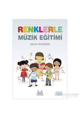 Renklerle Müzik Eğitimi - Salih Aydoğan