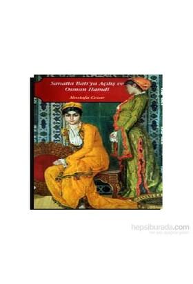 Sanatta Batı'ya Açılış ve Osman Hamdi - Mustafa Cezar