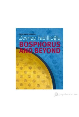 The Interior Design of ZEYNEP FADILLIOGLU Bosphours and Beyond