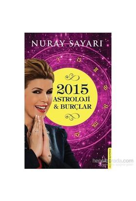 Astroloji & Burçlar 2015-Nuray Sayarı