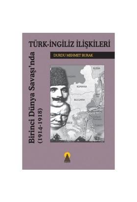 Birinci Dünya Savaşı'nda Türk İngiliz İlişkileri