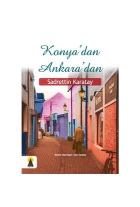 Konya'dan Ankara'dan - Sadrettin Karatay