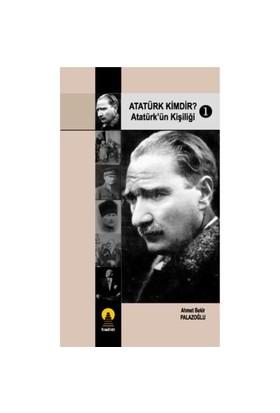 Atatürk Kimdir? / Atatürk'ün Kişiliği - 1