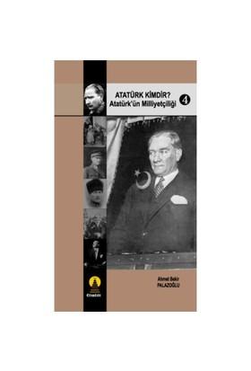 Atatürk Kimdir? / Atatürk'ün Milliyetçiliği - 4