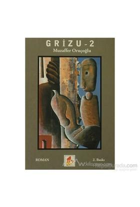 Grizu 2-Muzaffer Oruçoğlu