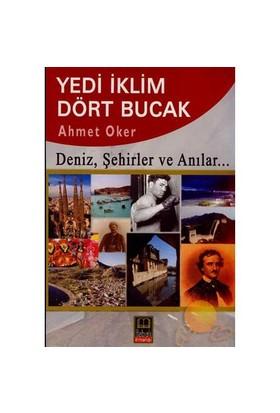 Yedi İklim Dört Bucak - Deniz, Şehitler Ve Anılar... - Ahmet Oker