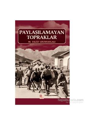 Paylaşılamayan Topraklar-M. Talat Uzunyaylalı