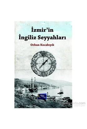 İzmirin İngiliz Seyyahları-Orkun Kocabıyık