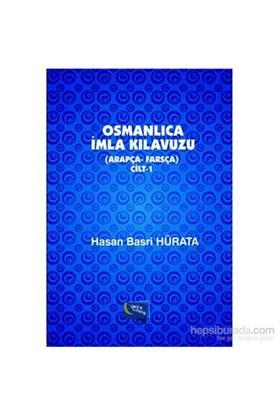 Osmanlıca İmla Kılavuzu Cilt 1 Arapça Farsça-Hasan Basri Hürata