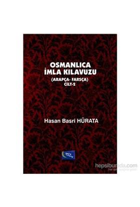 Osmanlıca İmla Kılavuzu Cilt 2 Arapça Farsça-Hasan Basri Hürata