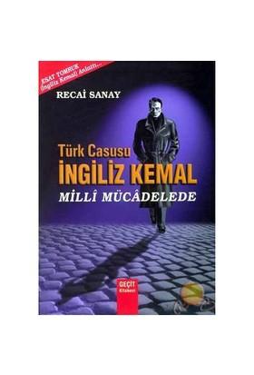 Türk Casusu İngiliz Kemal Milli Mücadelede