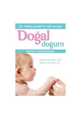 Dr. Hakan Çoker'Le 100 Soruda Doğal Doğum - Hakan Çoker