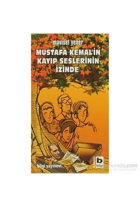 Mustafa Kemal'in Kayıp Seslerinin İzinde - Mavisel Yener