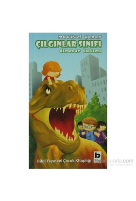 Çılgınlar Sınıfı - Dinozor Takımı-Mavisel Yener