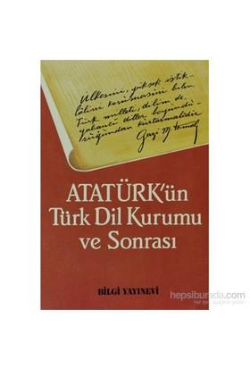 Atatürk'ün Türk Dil Kurumu Ve Sonrası