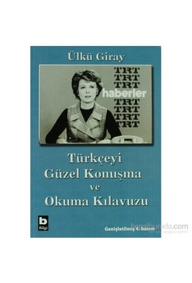 Türkçeyi Güzel Konuşma Ve Okuma Kılavuzu-Ülkü Giray