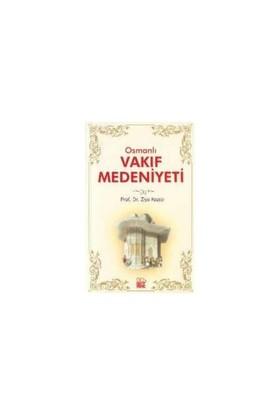 Osmanlı Vakıf Medeniyeti-Ziya Kazıcı
