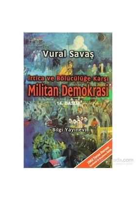 İrtica Ve Bölücülüğe Karşı Militan Demokrasi-Vural Savaş