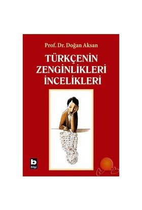 Türkçenin Zenginlikleri, İncelikleri