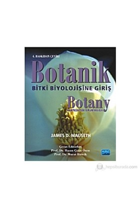Botanik: Bitki Biyolojisine Giriş / Botany: An Introduction To Plant Biolgy-James D. Mauseth