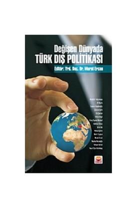 Değişen Dünyada Türk Dış Politikası - Murat Ercan