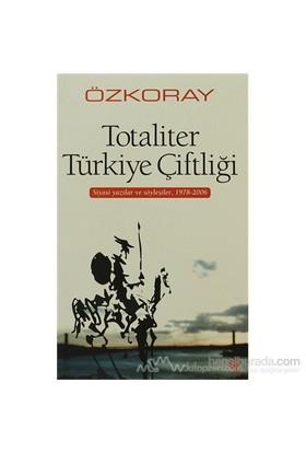 Totaliter Türkiye Çiftliği-Erol Özkoray