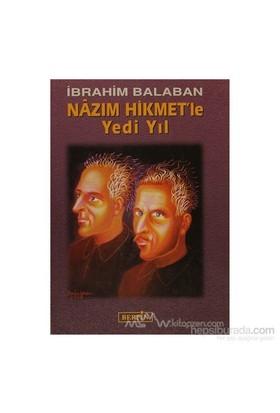 Nazım Hikmet'Le Yedi Yıl (Ciltli)-İbrahim Balaban