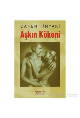 Aşkın Kökeni-Cafer Tiryaki