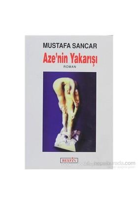 Aze'Nin Yakarışı-Mustafa Sancar