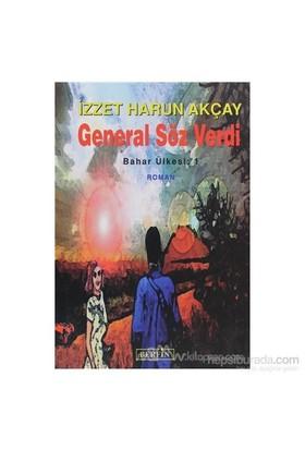 General Söz Verdi-İzzet Harun Akçay