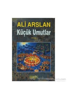 Küçük Umutlar-Ali Arslan