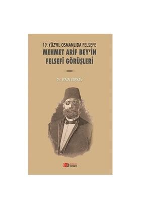 19.Yüzyıl Osmanlıda Felsefe: Mehmet Arif Bey'İn Felsefi Görüşleri