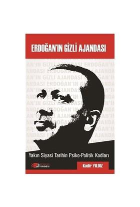 Erdoğan'In Gizli Ajandası-Kadir Yıldız