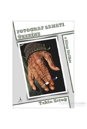 Fotoğraf Sanatı Üzerine Dört Kitap Birlikte-Tekin Ertuğ