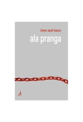 Ala Pranga-Ömer Asaf Tosun