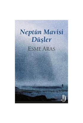 Neptün Mavisi Düşler-Esme Aras