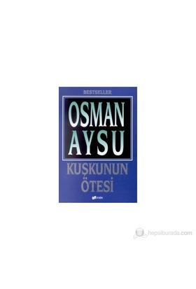 Kuşkunun Ötesi-Osman Aysu