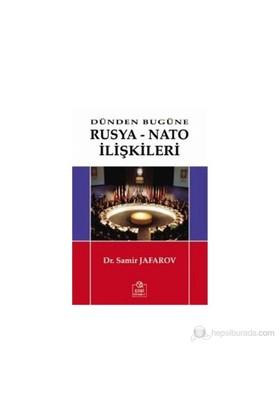 Dünden Bugüne Rusya-Nato İlişkileri-Samir Jafarov