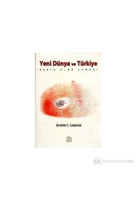 Yeni Dünya Ve Türkiye Aşkın Olma Zamanı-İbrahim S. Canbolat